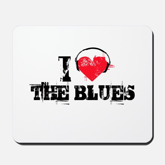 I love the blues Mousepad