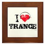 I love trance Framed Tile