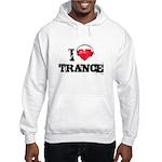 I love trance Hooded Sweatshirt