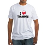 I love trance Fitted T-Shirt