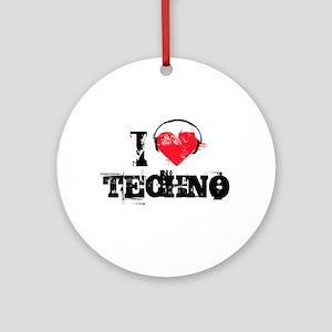 I love techno Ornament (Round)