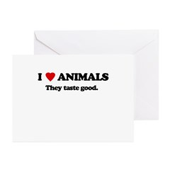 I love animlas, they taste good Greeting Cards (Pk