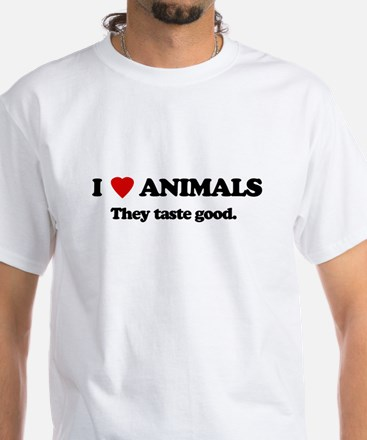 I love animlas, they taste good White T-Shirt