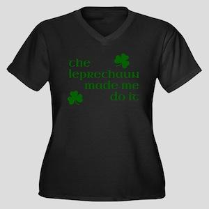 The Leprechaun Made Me Do It (Gr Plus Size T-Shirt