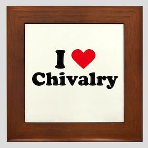 I love chivalry Framed Tile