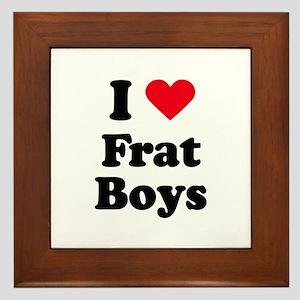 I love frat boys Framed Tile