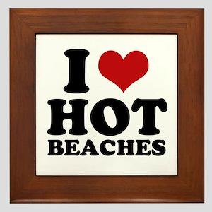I love hot beaches Framed Tile