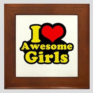 I love awesome girls Framed Tile