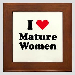 I love mature women Framed Tile