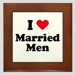 I love married men Framed Tile