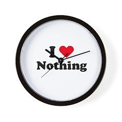 I love nothing Wall Clock