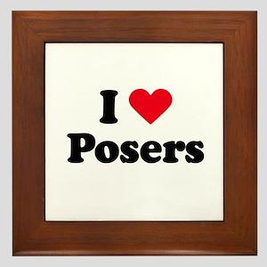 I love posers Framed Tile