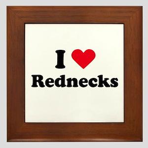 I love rednecks Framed Tile