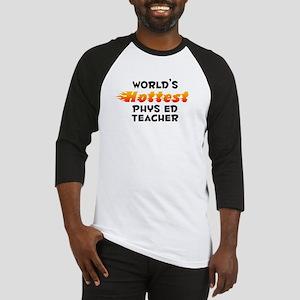 World's Hottest Phys .. (B) Baseball Jersey
