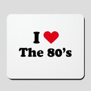 I love the 80s Mousepad
