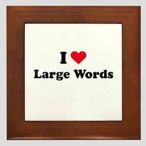 I love large words Framed Tile