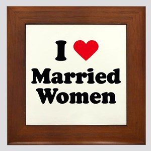 I love married women Framed Tile