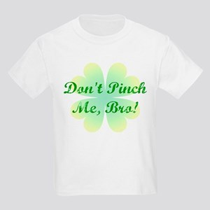 Don't Pinch Me Bro! Kids Light T-Shirt