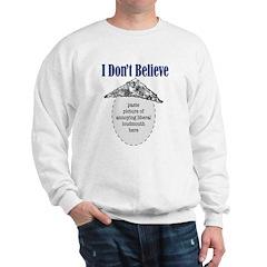 I Don't Believe...v2 Sweatshirt