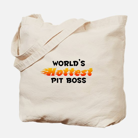 World's Hottest Pit B.. (B) Tote Bag