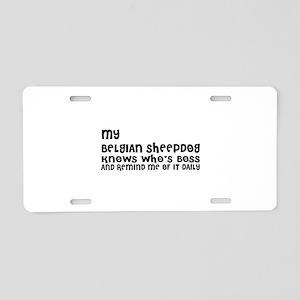 My Belgian Sheep Dog Design Aluminum License Plate