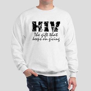 HIV The gift that keeps on gi Sweatshirt