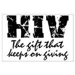 HIV The gift that keeps on gi Large Poster