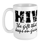 HIV The gift that keeps on gi Large Mug