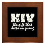 HIV The gift that keeps on gi Framed Tile