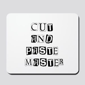 """Cut And Paste Master"" Mousepad"