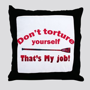 Don't torture youself Throw Pillow