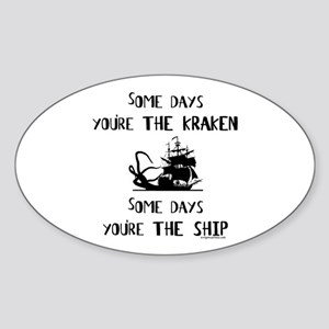 Some days the kraken, some days the ship Sticker (