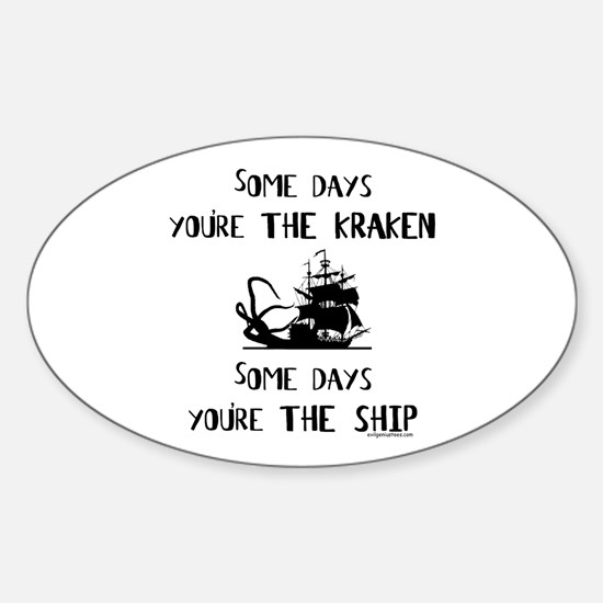 Some days the kraken, some days the ship Stickers