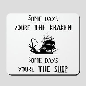 Some days the kraken, some days the ship Mousepad