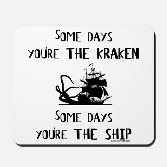 Some days the kraken, some days the ship Mousepad