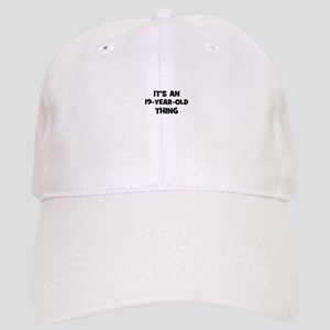 It's an 19-year-old thing Cap