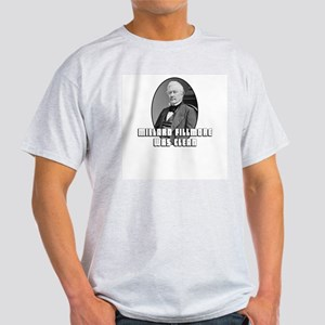 Millard Fillmore was Clean Light T-Shirt