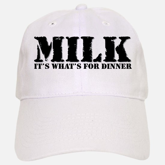 Milk for dinner Baseball Baseball Cap