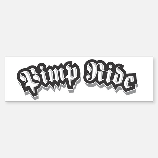 Pimp Ride Bumper Bumper Bumper Sticker