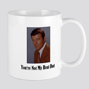 You're Not My Real Dad Coffee Mug