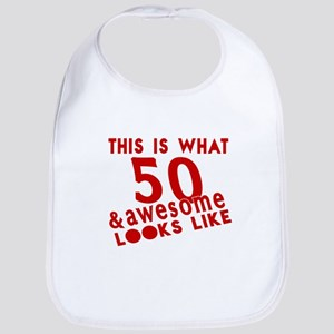 This Is What 50 And Awesome Look L Cotton Baby Bib