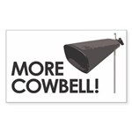 MORE COWBELL! Rectangle Sticker