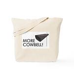 MORE COWBELL! Tote Bag