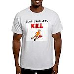 Slap Bracelts Kill Ash Grey T-Shirt