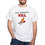 Slap Bracelts Kill White T-Shirt