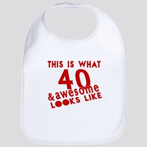 This Is What 40 And Awesome Look L Cotton Baby Bib