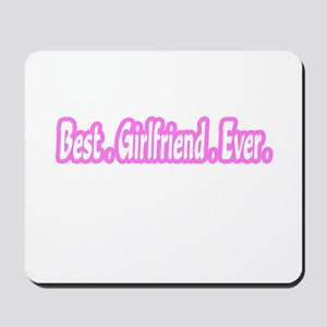 """Best.Girlfriend.Ever."" Mousepad"