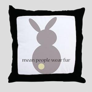 mean people wear fur Throw Pillow