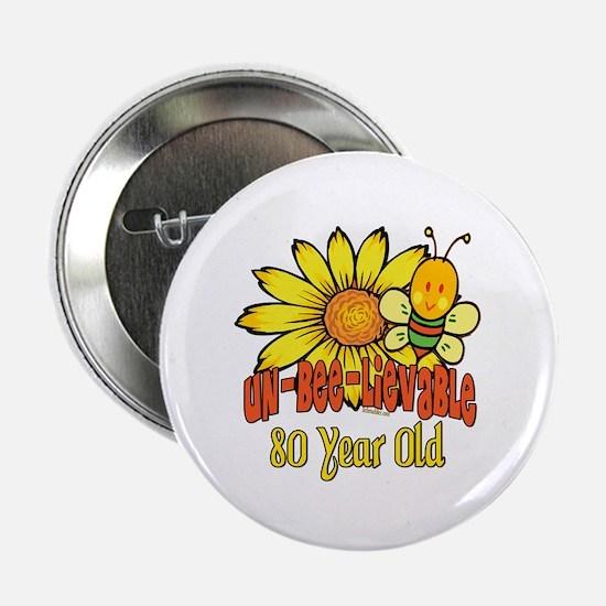 "Un-Bee-Lievable 80th 2.25"" Button"