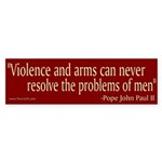 Bumper Sticker - Violence and arms can never resol